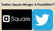 Twitter Square Merger, Is It A Possibility?